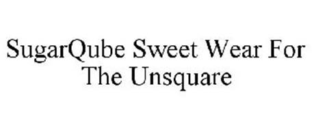 SUGARQUBE SWEET WEAR FOR THE UNSQUARE