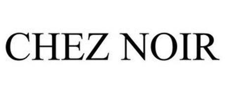 CHEZ NOIR