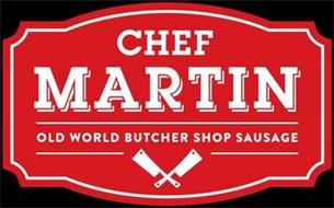 CHEF MARTIN OLD WORLD BUTCHER SHOP SAUSAGE