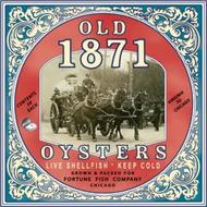 OLD 1871 OYSTERS LIVE SHELLFISH KEEP COLD GROWN & PACKED FOR FORTUNE FISH COMPANY CHICAGO CONTENTS 50 EACH VIRGINIA TO CHICAGO