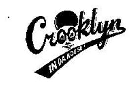 CROOKLYN IN DA HOUSE!