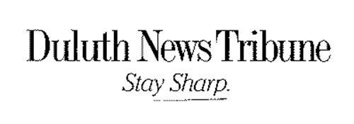 DULUTH NEWS TRIBUNE STAY SHARP.