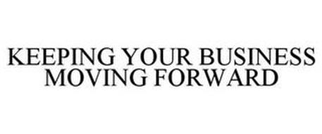 KEEPING YOUR BUSINESS MOVING FORWARD