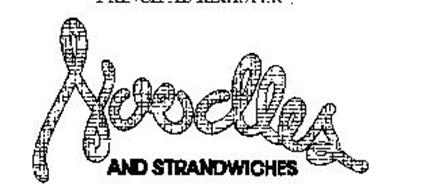 NOODLES AND STRANDWICHES