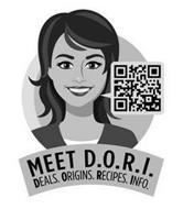 MEET D.O.R.I. DEALS. ORIGIN. RECIPES. INFO.