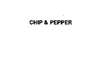 CHIP & PEPPER