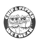 CHIP & PEPPER WETWEAR