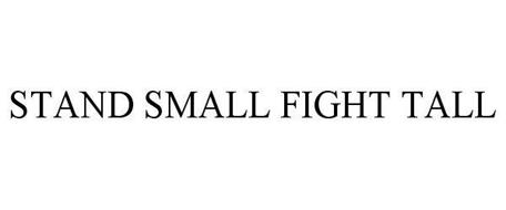 STAND SMALL FIGHT TALL