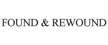 FOUND & REWOUND