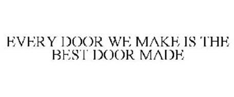 EVERY DOOR WE MAKE IS THE BEST DOOR MADE