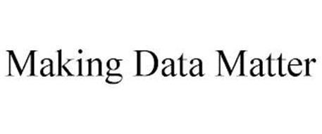 MAKING DATA MATTER