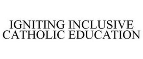 IGNITING INCLUSIVE CATHOLIC EDUCATION