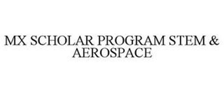 MX SCHOLAR PROGRAM STEM & AEROSPACE
