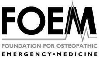 FOEM FOUNDATION FOR OSTEOPATHIC EMERGENCY MEDICINE