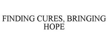 FINDING CURES, BRINGING HOPE