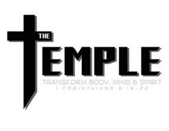 THE TEMPLE TRANSFORM BODY, MIND & SPIRIT 1 CORINTHIANS 6:19 - 20