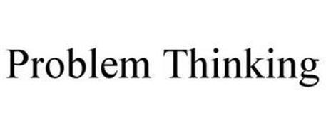 PROBLEM THINKING