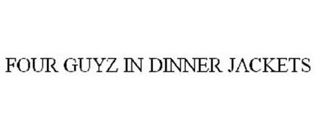 FOUR GUYZ IN DINNER JACKETS