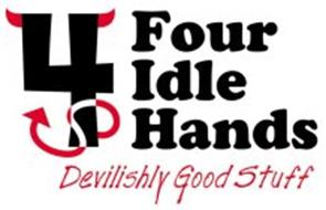 4 FOUR IDLE HANDS, DEVILISHLY GOOD STUFF
