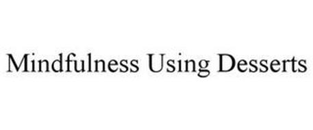 MINDFULNESS USING DESSERTS