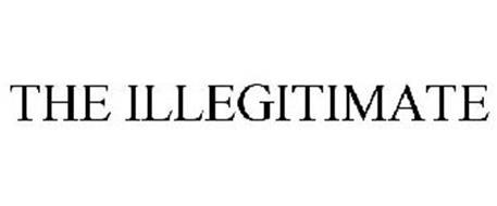 THE ILLEGITIMATE
