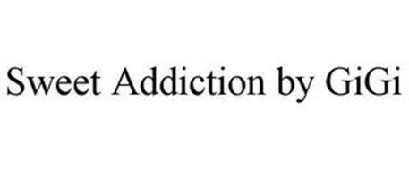 SWEET ADDICTION BY GIGI