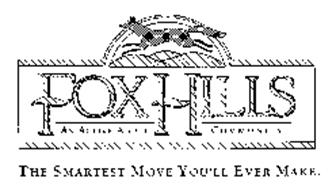 FOX HILLS AN ACTIVE ADULT COMMUNITY THE SMARTEST MOVE YOU'LL EVER MAKE.