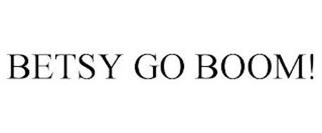 BETSY GO BOOM!