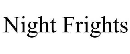 NIGHT FRIGHTS