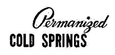 PERMANIZED COLD SPRINGS
