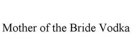 MOTHER OF THE BRIDE VODKA