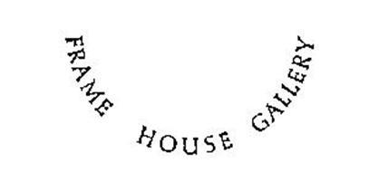 FRAME HOUSE GALLERY