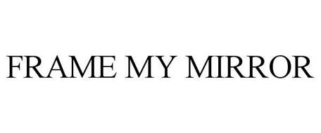 FRAME MY MIRROR