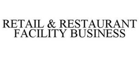 RETAIL & RESTAURANT FACILITY BUSINESS