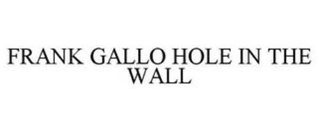 FRANK GALLO HOLE IN THE WALL