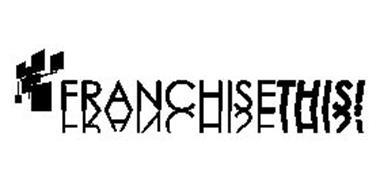 FRANCHISETHIS!