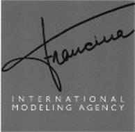 FRANCINA INTERNATIONAL MODELING AGENCY