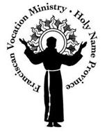 FRANCISCAN VOCATION MINISTRY · HOLY NAME PROVINCE