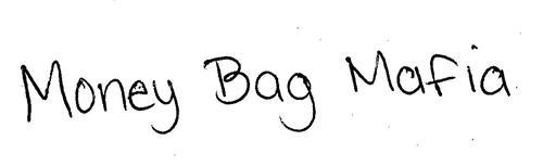 MONEY BAG MAFIA