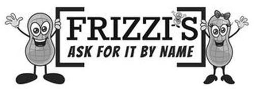 FRIZZI'S ASK FOR IT BY NAME
