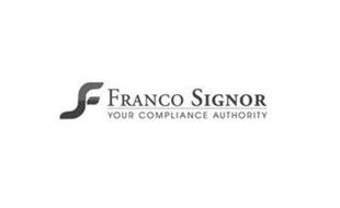 F FRANCO SIGNOR YOUR COMPLIANCE AUTHORITY