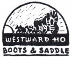WESTWARD HO BOOTS & SADDLE