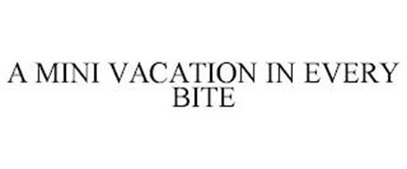A MINI VACATION IN EVERY BITE
