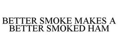 BETTER SMOKE MAKES A BETTER SMOKED HAM