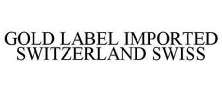 GOLD LABEL IMPORTED SWITZERLAND SWISS