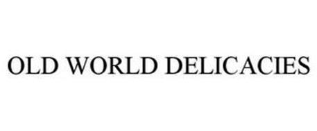 OLD WORLD DELICACIES
