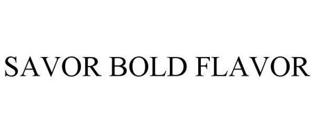SAVOR BOLD FLAVOR