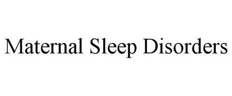 MATERNAL SLEEP DISORDERS