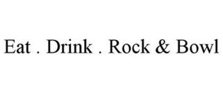 EAT . DRINK . ROCK & BOWL