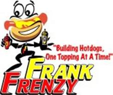 """FRANK FRENZY """"BUILDING HOTDOGS, ONE TOPPING AT A TIME!"""" K M FF"""